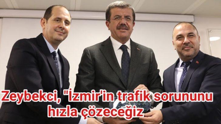 """Zeybekci, """"İzmir'in trafik sorununu hızla çözeceğiz"""
