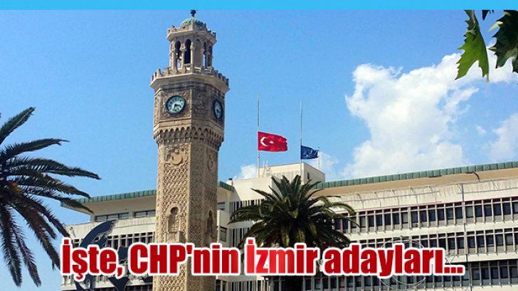 İşte, CHP'nin İzmir adayları…