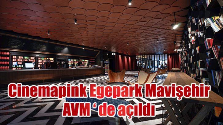 Cinemapink Egepark Mavişehir AVM ' de açıldı
