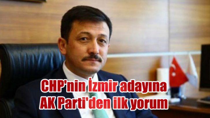 CHP'nin İzmir adayına AK Parti'den ilk yorum