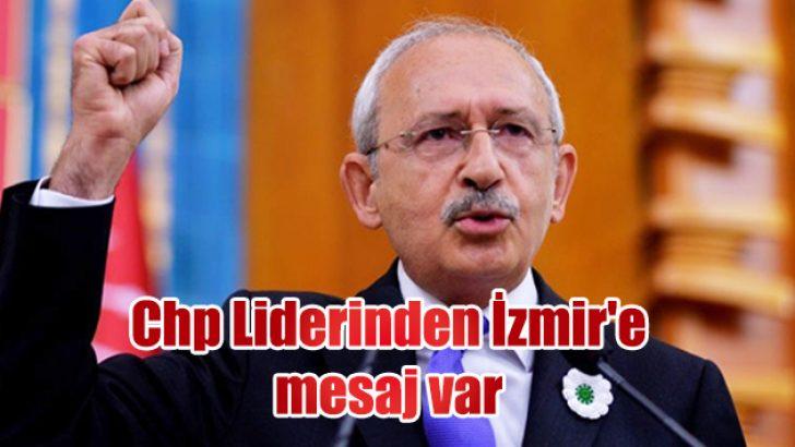 Chp Liderinden İzmir'e mesaj var