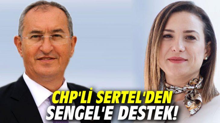 CHP'li Sertel'den Sengel'e destek!