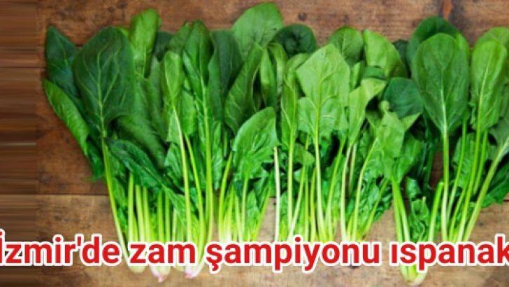 İzmir'de zam şampiyonu ıspanak
