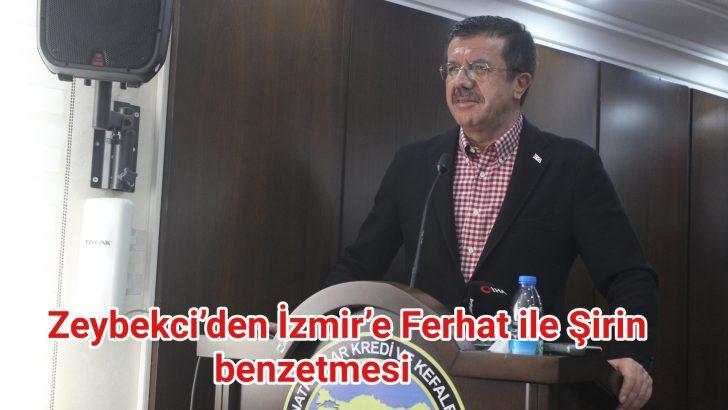 Zeybekci'den İzmir'e Ferhat ile Şirin benzetmesi