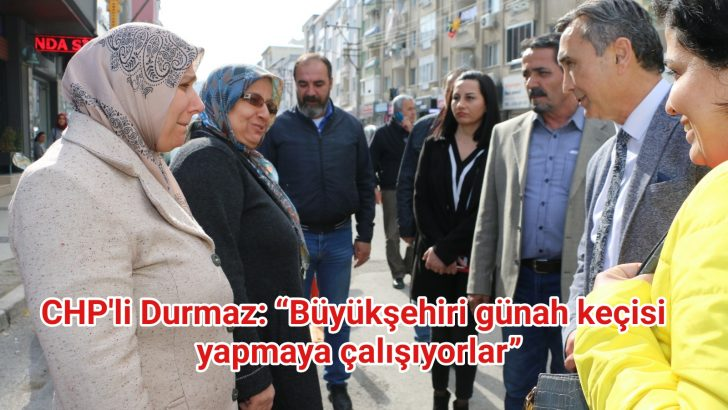 """CHP Aliağa Belediye Başkan Adayı Durmaz: """"BÜYÜKŞEHİR'İ GÜNAH KEÇİSİ YAPMAYA ÇALIŞIYORLAR"""""""