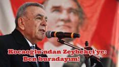 Kocaoğlu'ndan Zeybekçi'ye: Ben buradayım!