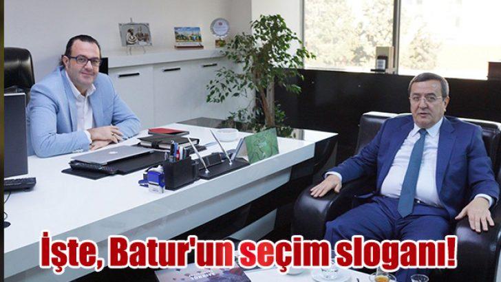 İşte, Batur'un seçim sloganı!