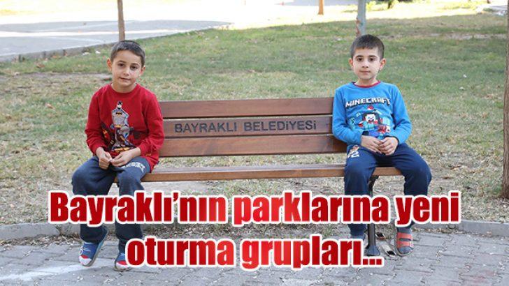 BAYRAKLI'NIN PARKLARINA YENİ OTURMA GRUPLARI