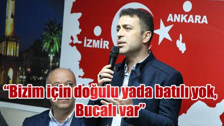 """""""BİZİM İÇİN DOĞULU YA DA BATILI YOK, BUCALI VAR"""""""