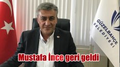 Mustafa İnce geri döndü