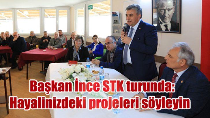Başkan İnce STK turunda: Hayalinizdeki projeleri söyleyin