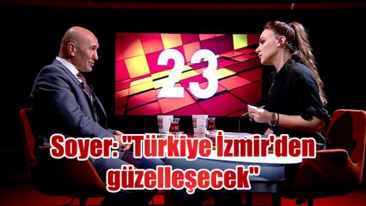 """Soyer: """"Türkiye İzmir'den güzelleşecek"""""""