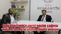 Dağ'dan İzmir'e yerel seçim çağrısı