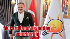 AK Parti İzmir'de 'miting' seferberliği