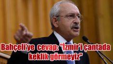 """Erdoğan'a cevap: """"İzmir'i çantada keklik görmeyiz"""""""