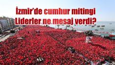 İzmir'de cumhur ittifakının ortak mitingi gerçekleşti