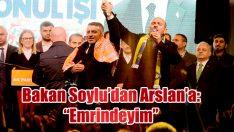 BAKAN SOYLU'DAN ARSLAN'A BÜYÜK DESTEK: EMRİNDEYİM!
