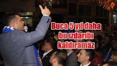 BUCA 5 YIL DAHA BU IZDIRABI KALDIRMAZ!