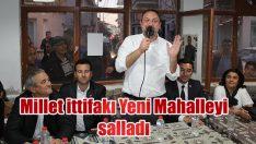 MİLLET İTTİFAKI YENİMAHALLE'Yİ SALLADI