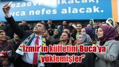 İZMİR'İN KÜLFETİNİ BUCA'YA YÜKLEMİŞLER!