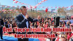 """CHP'li Özel: """"Foça'yı Fesli Kadir İttifakına karşı koruyamazsak…"""""""