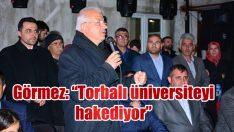 """BAŞKAN GÖRMEZ; """"TORBALI ÜNİVERSİTEYİ HAK EDİYOR ''"""