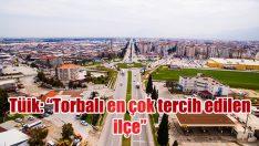 """TÜİK ''TORBALI EN ÇOK TERCİH EDİLEN İLÇE"""""""