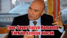 Tunç Soyer Radyo Romantik Türk'te