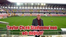 Tayfur Çiçek Stadyumu'nun adı değişti!