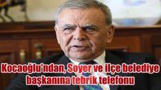 Kocaoğlu'ndan, Soyer ve 30 ilçe belediye başkanına tebrik telefonu
