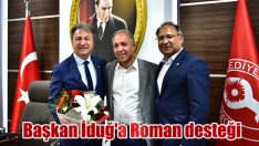 Başkan İduğ'a Roman desteği