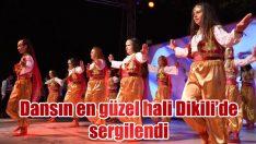Dansın en güzel hali Dikili'de sergilendi