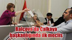 Balçova'da Çalkaya başkanlığında ilk meclis!