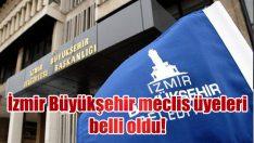 İzmir Büyükşehir Belediyesi'ne gelen isimler de belli oldu.