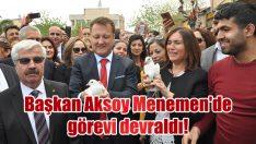 Başkan Aksoy Menemen'de görevi devraldı!