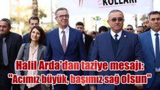 """Halil Arda'dan taziye mesajı: """"Acımız büyük, hepimizin başı sağ olsun"""""""