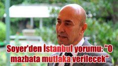 """Soyer'den İstanbul yorumu: """"O mazbata mutlaka verilecek"""""""