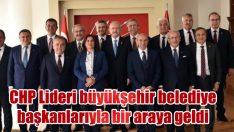 CHP Lideri büyükşehir belediye başkanlarıyla bir araya geldi