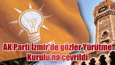AK Parti İzmir'de gözler Yürütme Kurulu'na çevrildi