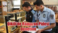 Dikili'de Ramazan Pidesi Denetimi