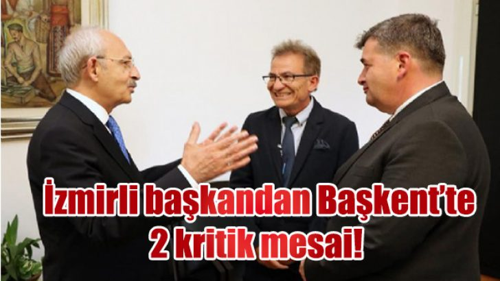 İzmirli başkandan Başkent'te 2 kritik mesai!