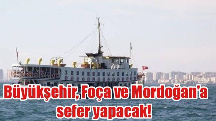 Büyükşehir, Foça ve Mordoğan'a da sefer yapacak!