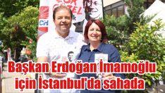 Başkan Erdoğan İmamoğlu için İstanbul'da sahada