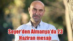 Soyer'den Almanya'da 23 Haziran mesajı… Tüm Türkiye'yi etkileyecek