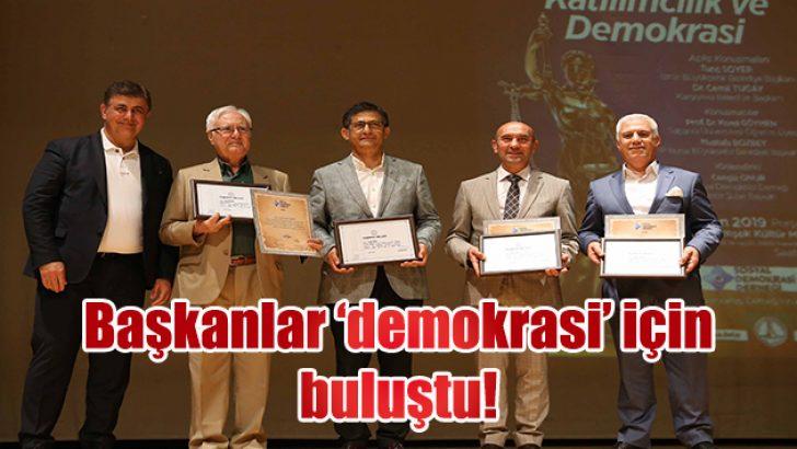 Başkanlar 'demokrasi' için buluştu!