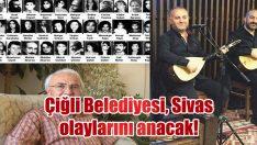 Çiğli Belediyesi, Sivas olaylarını anacak!