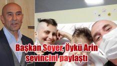 Başkan Soyer, Öykü Arin sevincini paylaştı