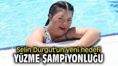 Selin Durgut'un yeni hedefi yüzme şampiyonluğu