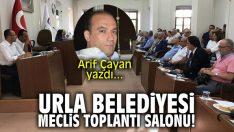 Urla Belediyesi meclis toplantı salonu! Arif Çayan yazdı…