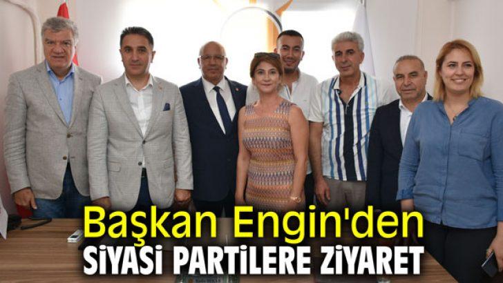 Başkan Engin'den siyasi partilere ziyaret